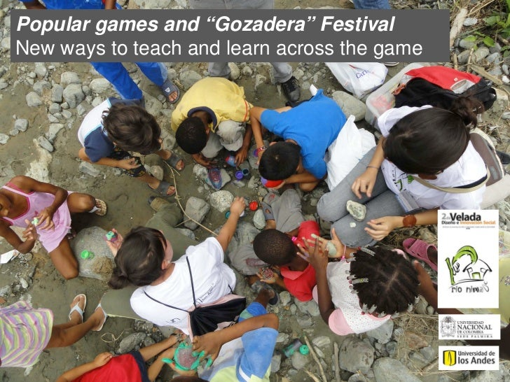 """Popular games and """"Gozadera"""" FestivalNew ways to teach and learn across the game"""