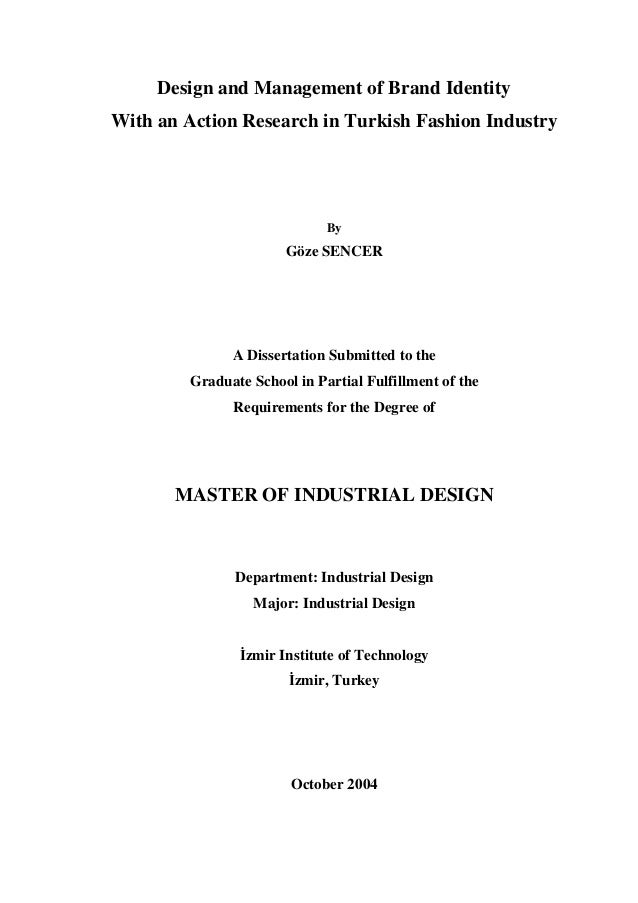 Design and Management of Brand Identity With an Action Research in Turkish Fashion Industry  By  Göze SENCER  A Dissertati...