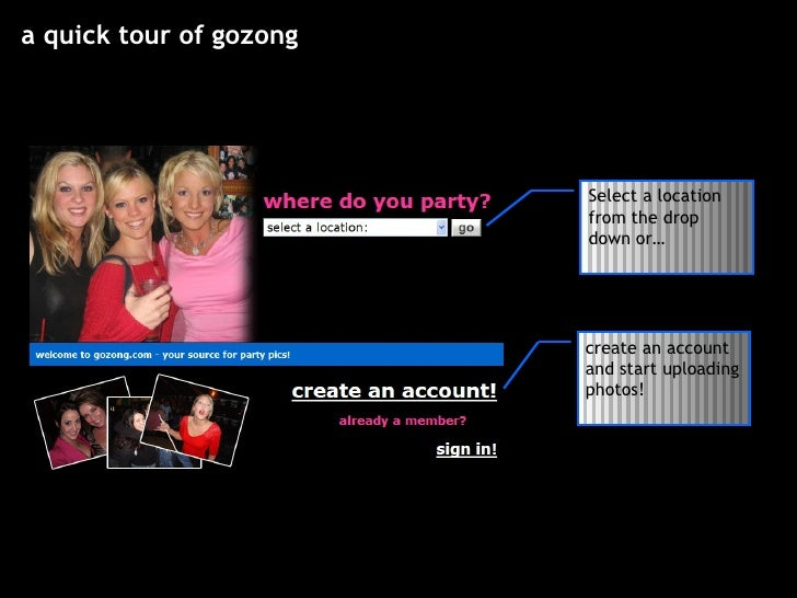 a quick tour of gozong Select a location from the drop down or… create an account and start uploading photos!