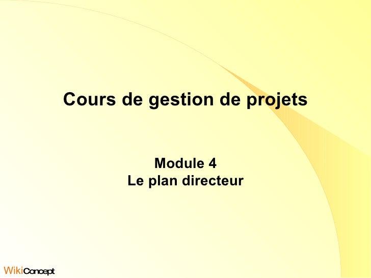 Cours de gestion de projets Module 4 Le plan directeur Wiki Concept