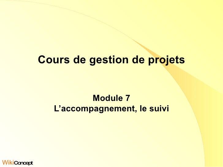 Cours de gestion de projets Module 7 L'accompagnement, le suivi Wiki Concept