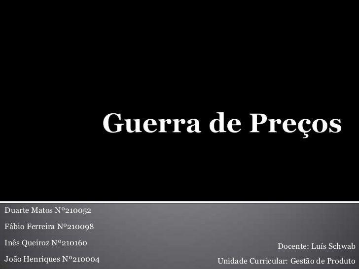 Duarte Matos Nº210052Fábio Ferreira Nº210098Inês Queiroz Nº210160                     Docente: Luís SchwabJoão Henriques N...