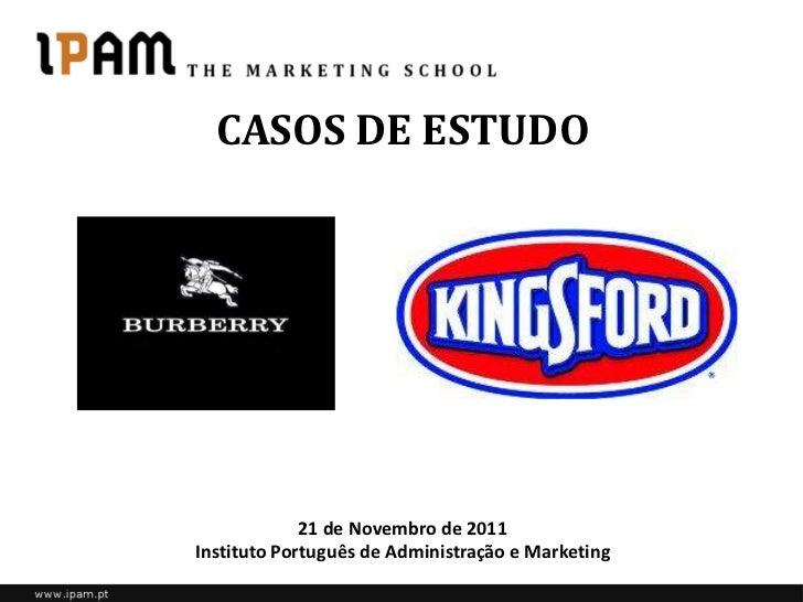 CASOS DE ESTUDO             21 de Novembro de 2011Instituto Português de Administração e Marketing