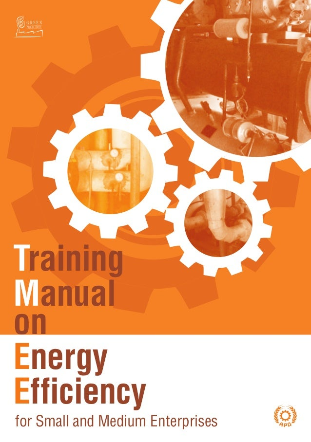 Training Manual on Energy Efficiency for Small and Medium Enterprises                                                     ...