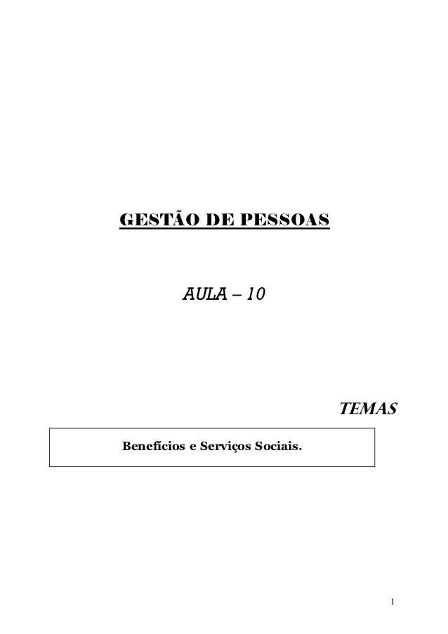 GESTÃO DE PESSOAS          AULA – 10                                 TEMASBenefícios e Serviços Sociais.                  ...