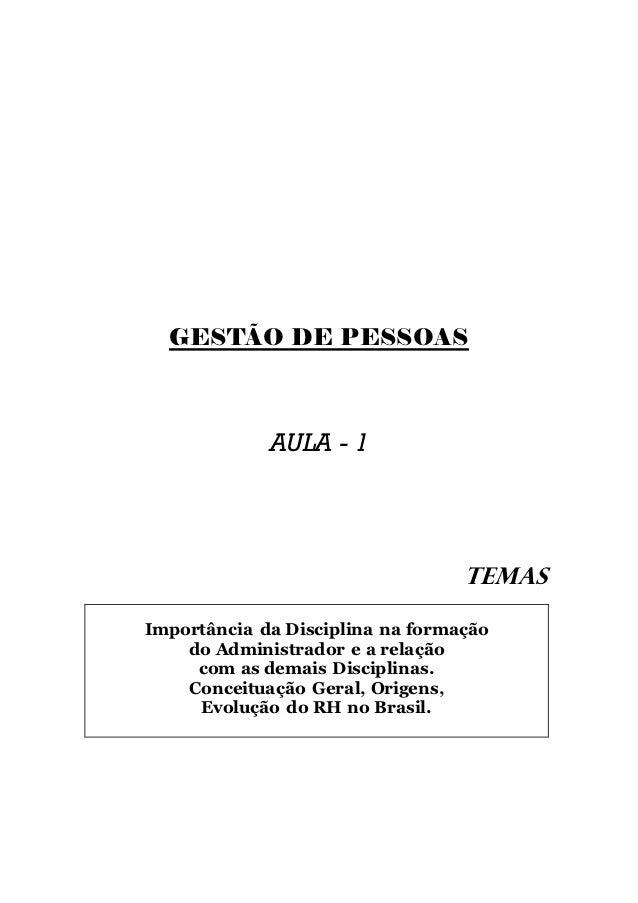 GESTÃO DE PESSOAS             AULA - 1                                  TEMASImportância da Disciplina na formação    do A...