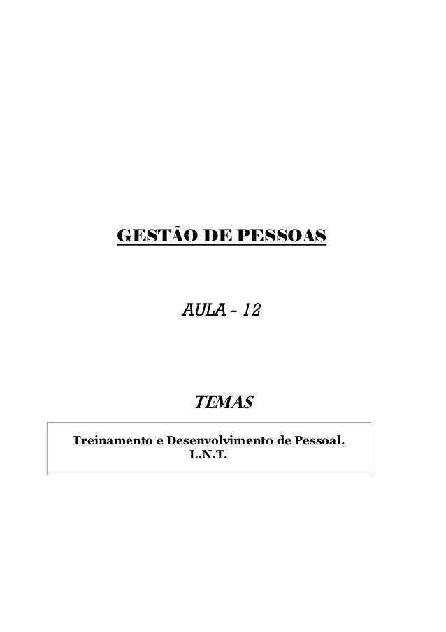 GESTÃO DE PESSOAS                AULA - 12                  TEMASTreinamento e Desenvolvimento de Pessoal.                ...