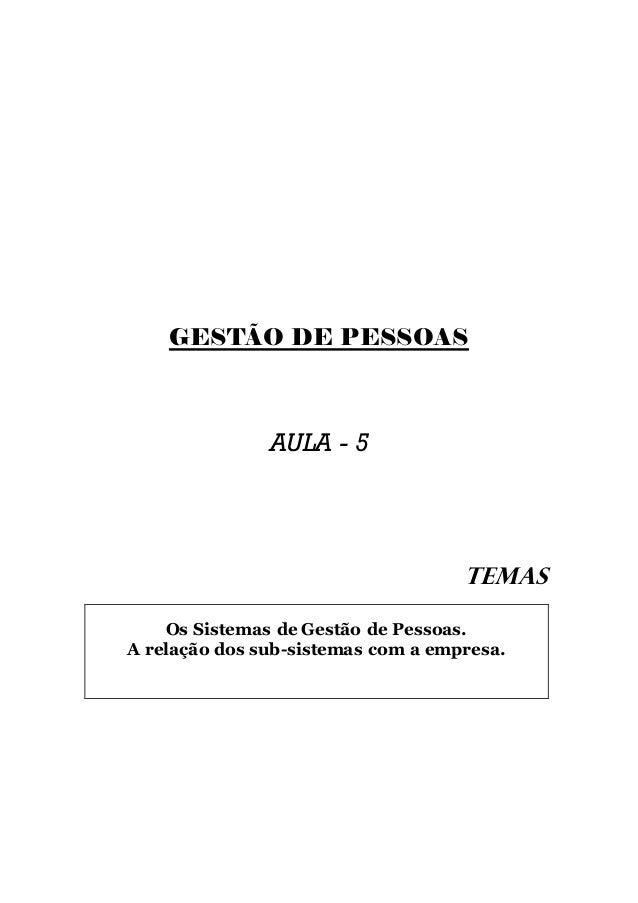 GESTÃO DE PESSOAS               AULA - 5                                    TEMAS    Os Sistemas de Gestão de Pessoas.A re...