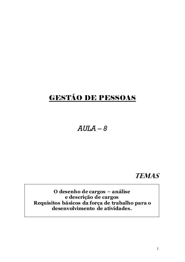 GESTÃO DE PESSOAS                 AULA – 8                                       TEMAS        O desenho de cargos – anális...