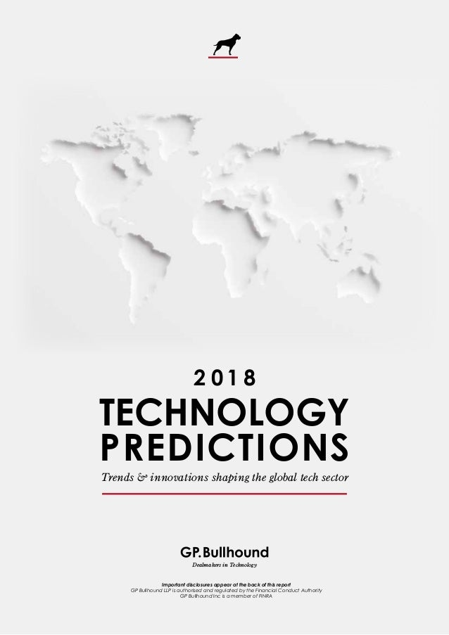 Trends & innovations shaping the global tech sector TECHNOLOGY PREDICTIONS 2 0 1 8 Important disclosures appear at the bac...