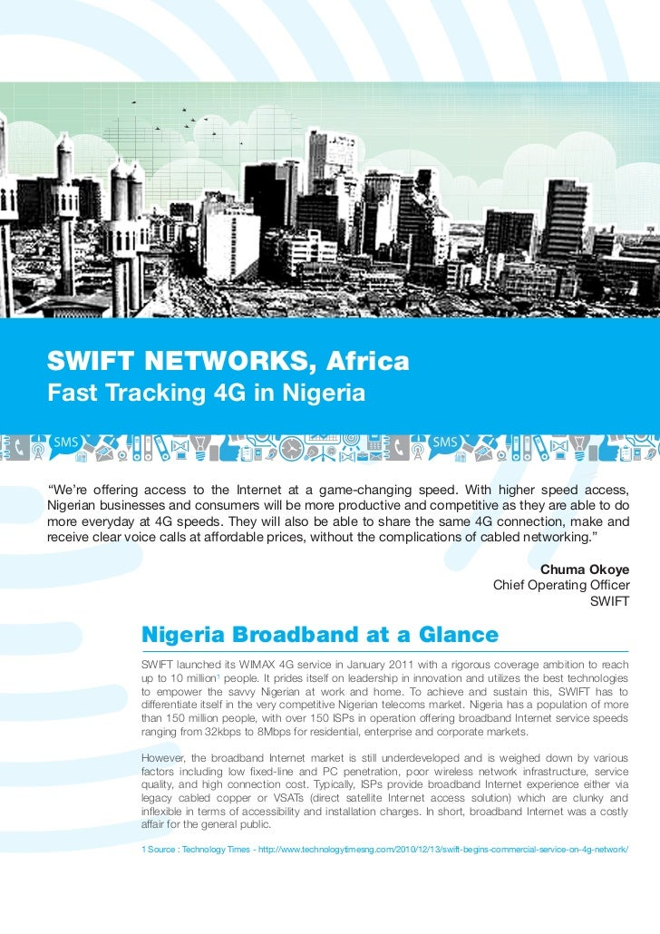 "SWIFT NETWORKS, AfricaFast Tracking 4G in Nigeria""We're offering access to the Internet at a game-changing speed. With hig..."