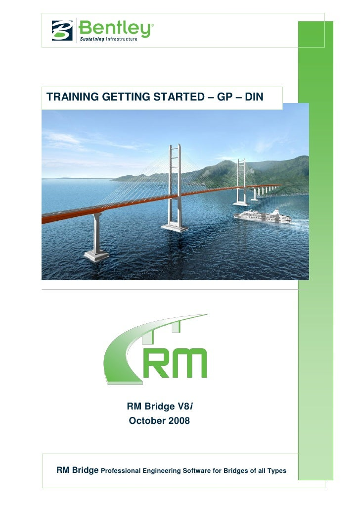 TRAINING GETTING STARTED – GP – DIN                          RM Bridge V8i                       October 2008      RM Brid...