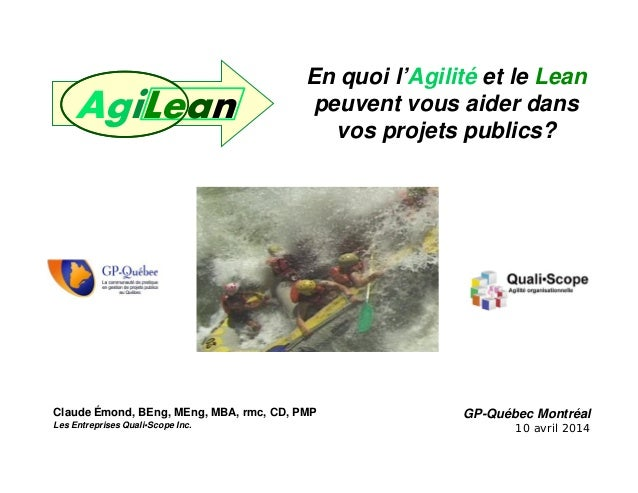 1 Claude Emond et QualiScope 2014 GP-Québec Montréal 10 avril 2014 Claude Émond, BEng, MEng, MBA, rmc, CD, PMP Les Entrepr...