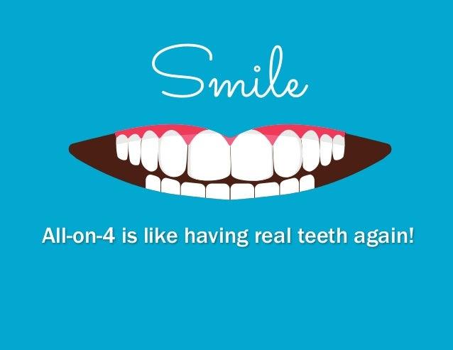 All-on-4 is like having real teeth again!