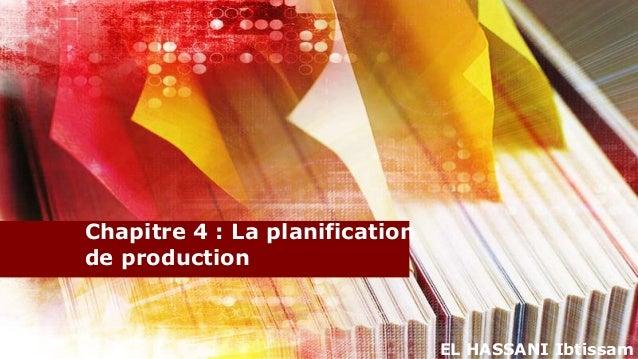 Chapitre 4 : La planificationde production                                EL HASSANI Ibtissam