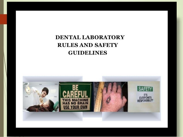 DENTAL LABORATORY RULES AND SAFETY GUIDELINES
