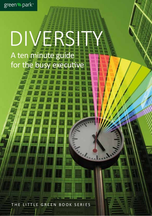 DIVERSITY A ten minute guide for the busy executive T H E L I T T L E G R E E N B O O K S E R I E S