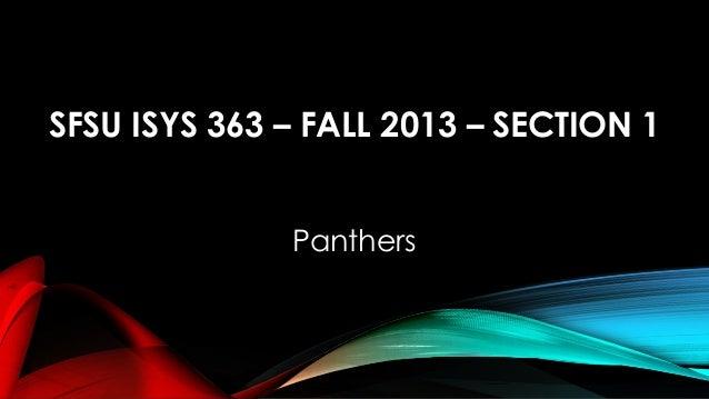 SFSU ISYS 363 – FALL 2013 – SECTION 1 Panthers