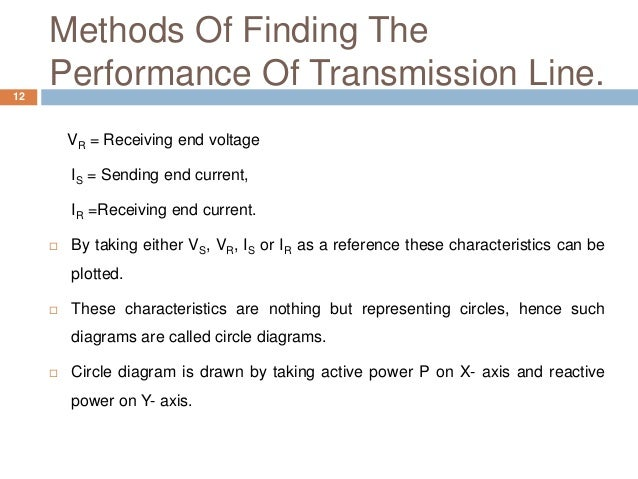Methods Of Finding The Performance Of Transmission Line.12 VR = Receiving end voltage IS = Sending end current, IR =Receiv...