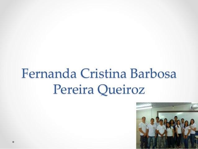 Fernanda Cristina Barbosa Pereira Queiroz