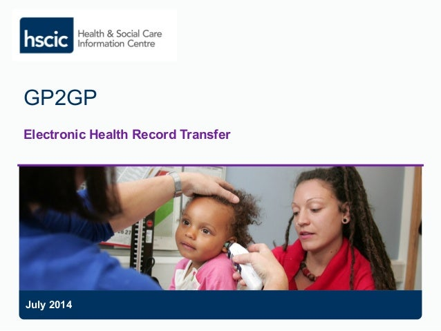 GP2GP Electronic Health Record Transfer July 2014