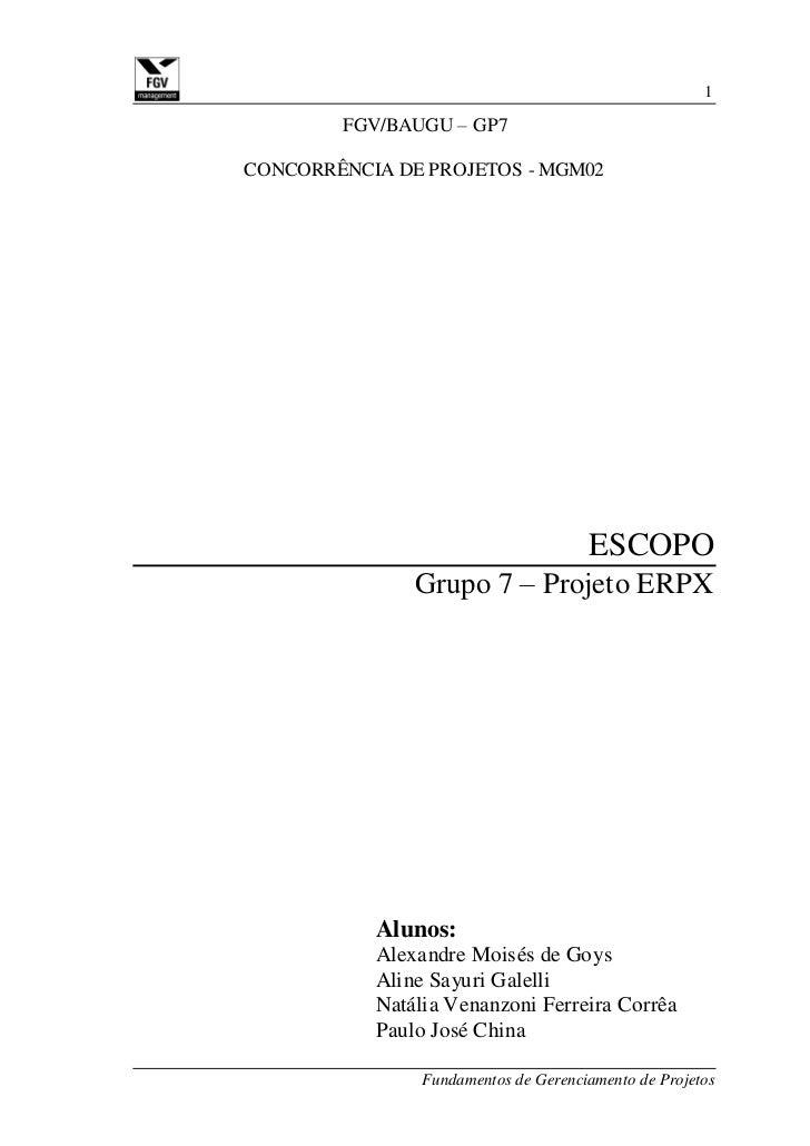 1        FGV/BAUGU – GP7CONCORRÊNCIA DE PROJETOS - MGM02                                      ESCOPO               Grupo 7...