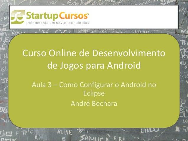 xsdfdsfsdCurso Online de Desenvolvimento     de Jogos para Android