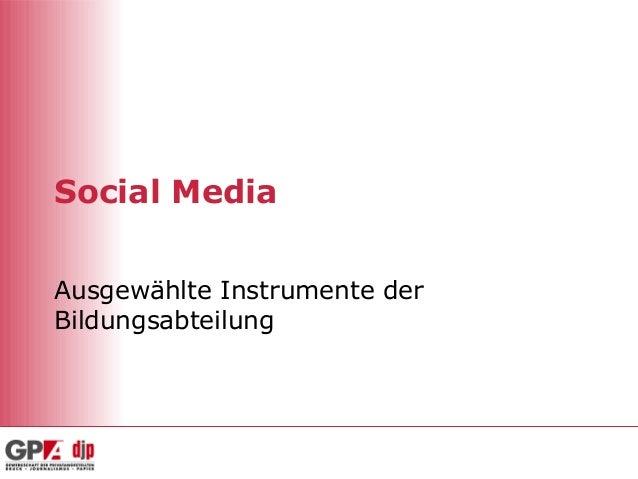 Social MediaAusgewählte Instrumente derBildungsabteilung