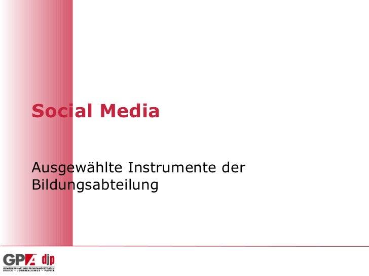 Social Media Ausgewählte Instrumente der  Bildungsabteilung