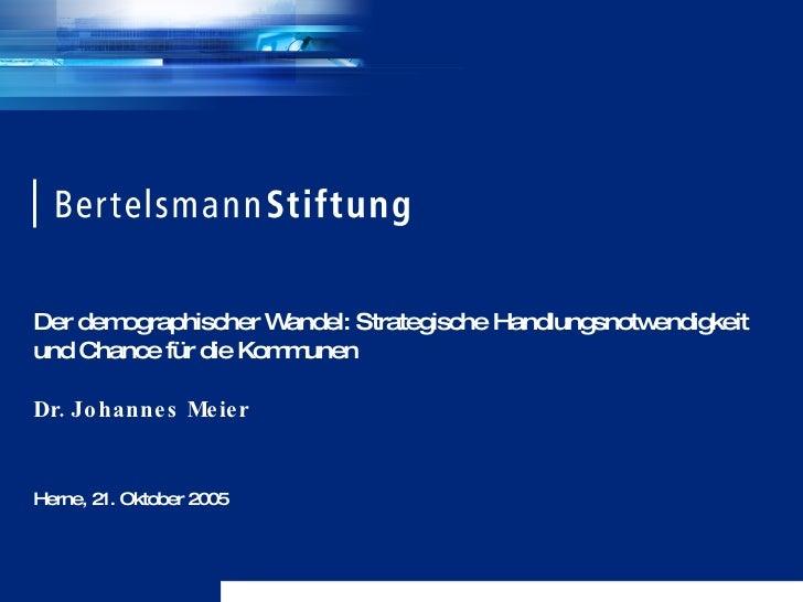 Der demographischer W andel: Strategische Handlungsnotwendigkeit und Chance für die Kom unen                       m  Dr. ...