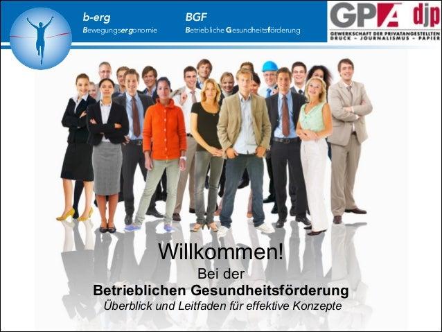 b-erg  Bewegungsergonomie  BGF  Betriebliche Gesundheitsförderung  Willkommen! Bei der Betrieblichen Gesundheitsförderung ...