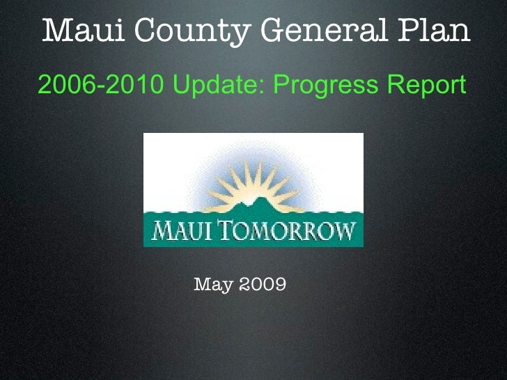 Maui County General Plan 2006-2010 Update: Progress Report                 May 2009