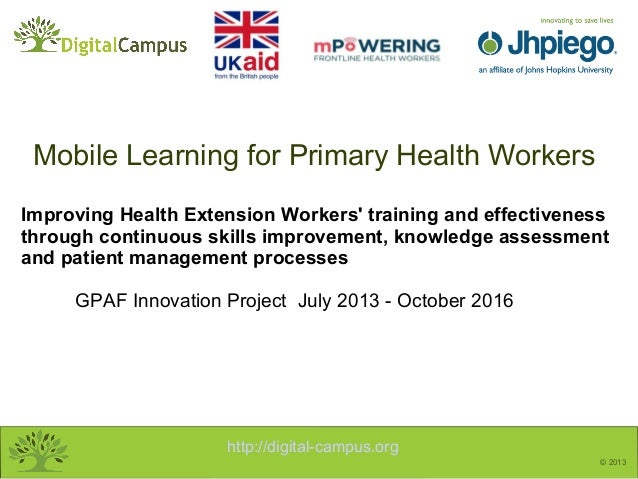 http://digital-campus.org © 2013 Improving Health Extension Workers' training and effectiveness through continuous skills ...