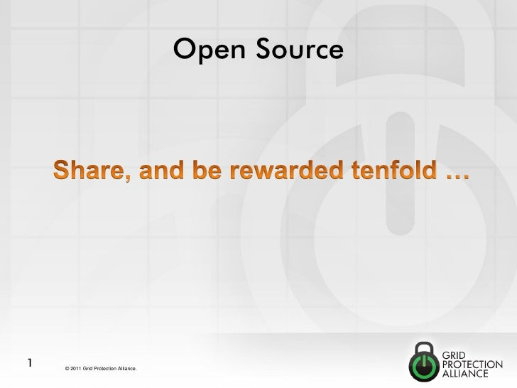 Open Source1   © 2011 Grid Protection Alliance.