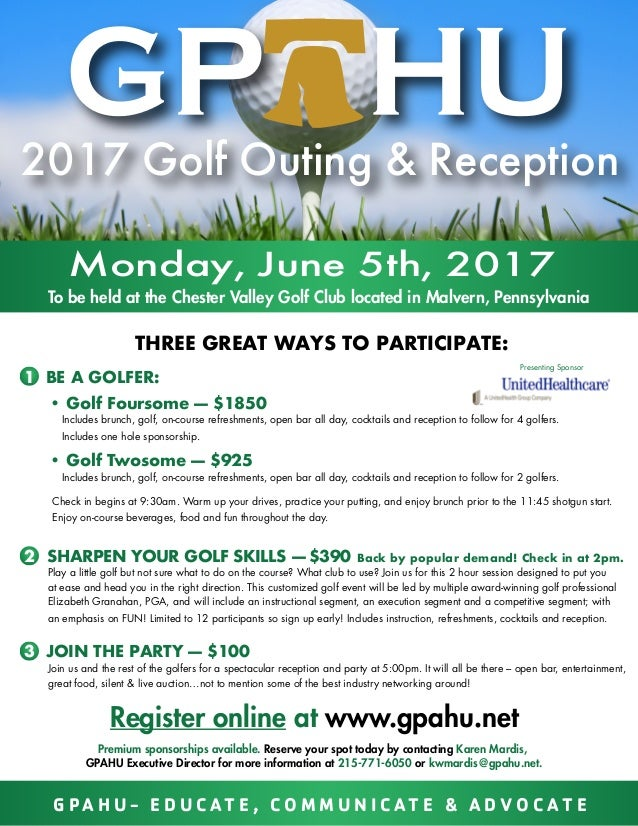 THREE GREAT WAYS TO PARTICIPATE: Monday, June 5th, 2017 To be held at the Chester Valley Golf Club located in Malvern, Pen...