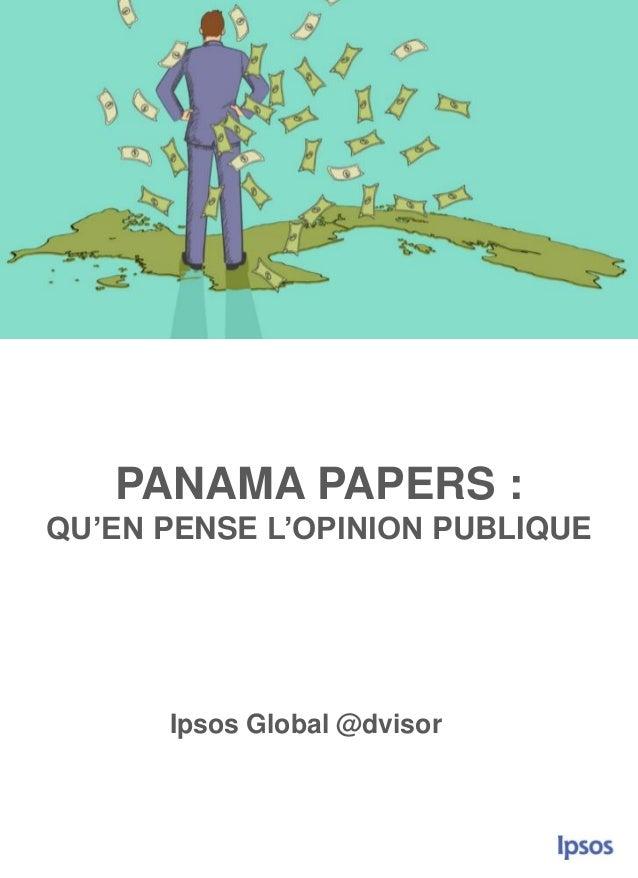 PANAMA PAPERS : QU'EN PENSE L'OPINION PUBLIQUE Ipsos Global @dvisor