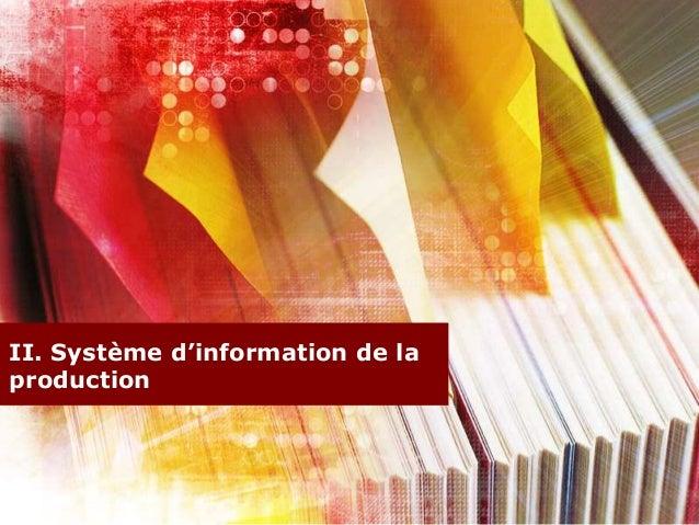 II. Système d'information de laproduction