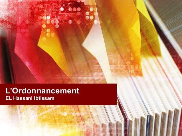 L'OrdonnancementEL Hassani Ibtissam