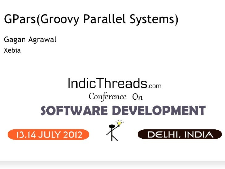 GPars(Groovy Parallel Systems)Gagan AgrawalXebia