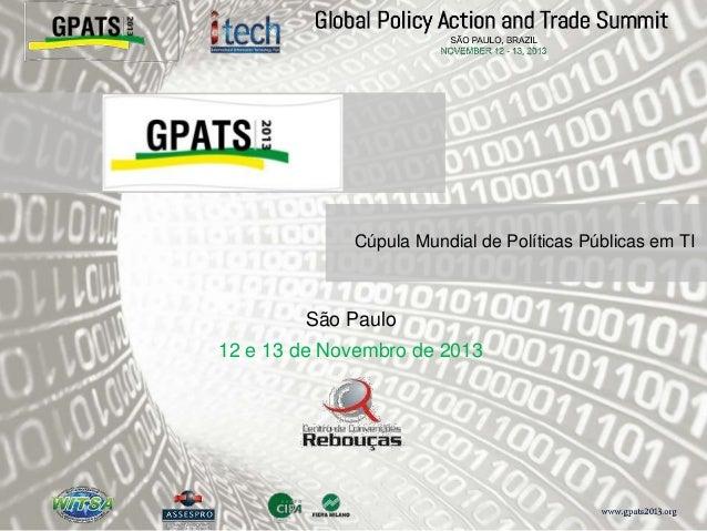 Cúpula Mundial de Políticas Públicas em TI São Paulo 12 e 13 de Novembro de 2013