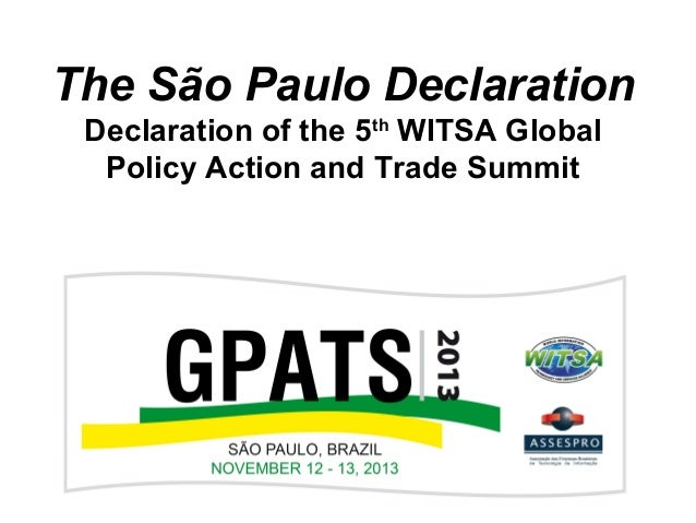 The São Paulo Declaration Declaration of the 5th WITSA Global Policy Action and Trade Summit