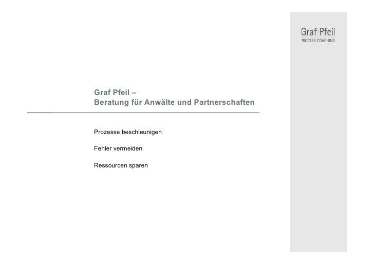 Graf Pfeil – Beratung für Anwälte und Partnerschaften   Prozesse beschleunigen  Fehler vermeiden  Ressourcen sparen