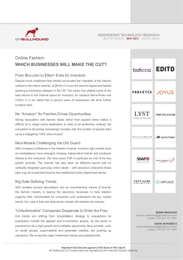 Online Fashion WHICH BUSINESSES WILL MAKE THE CUT? From Boo.com to $5bn+ Exits for Investors Despite much scepticism that ...