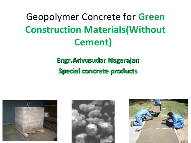 geopolymer concrete Geopolymer is a new development in the world of concrete in which cement is totally replaced by pozzolanic materials like fly ash and activated by highly alkaline solution s to act as a binder in .