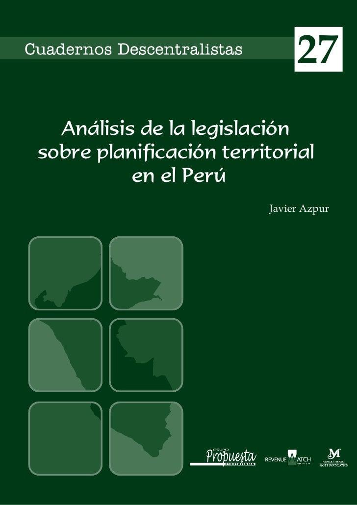 27  Análisis de la legislaciónsobre planificación territorial          en el Perú                         Javier Azpur