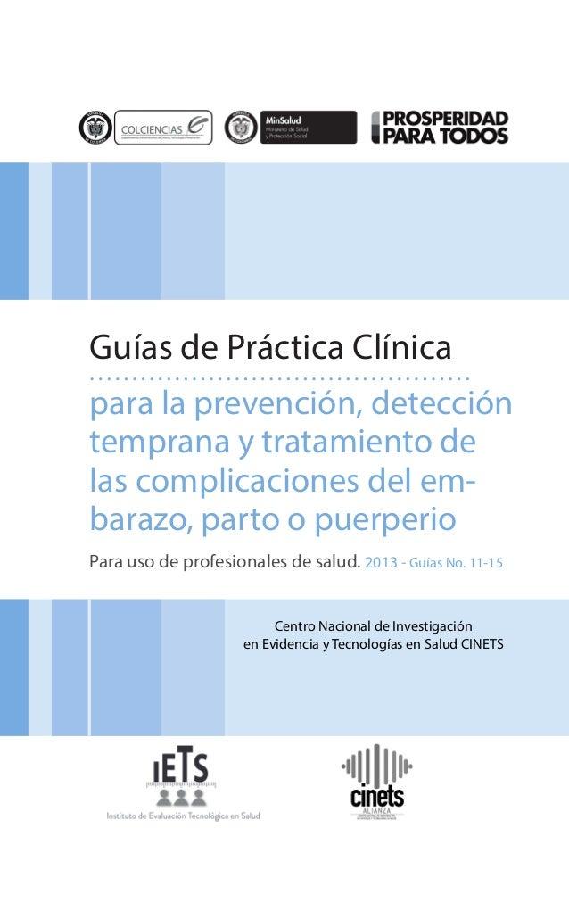 Guías de Práctica Clínica para la prevención, detección temprana y tratamiento de las complicaciones del em- barazo, parto...