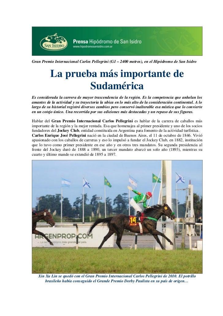Gran Premio Internacional Carlos Pellegrini (G1 – 2400 metros), en el Hipódromo de San Isidro           La prueba más impo...