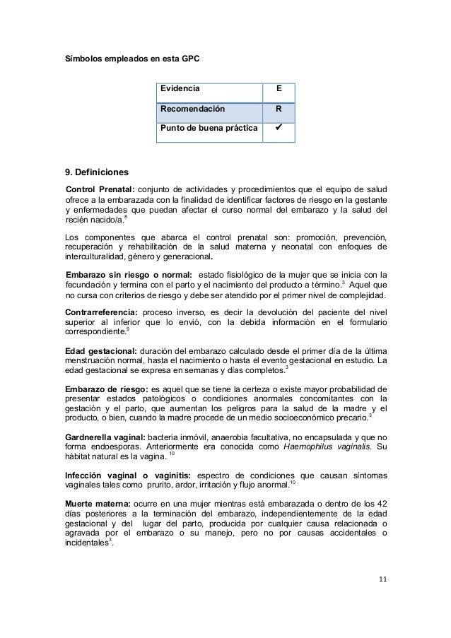 11      Símbolos empleados en esta GPC 9. Definiciones Control Prenatal: conjunto de actividades y procedimient...