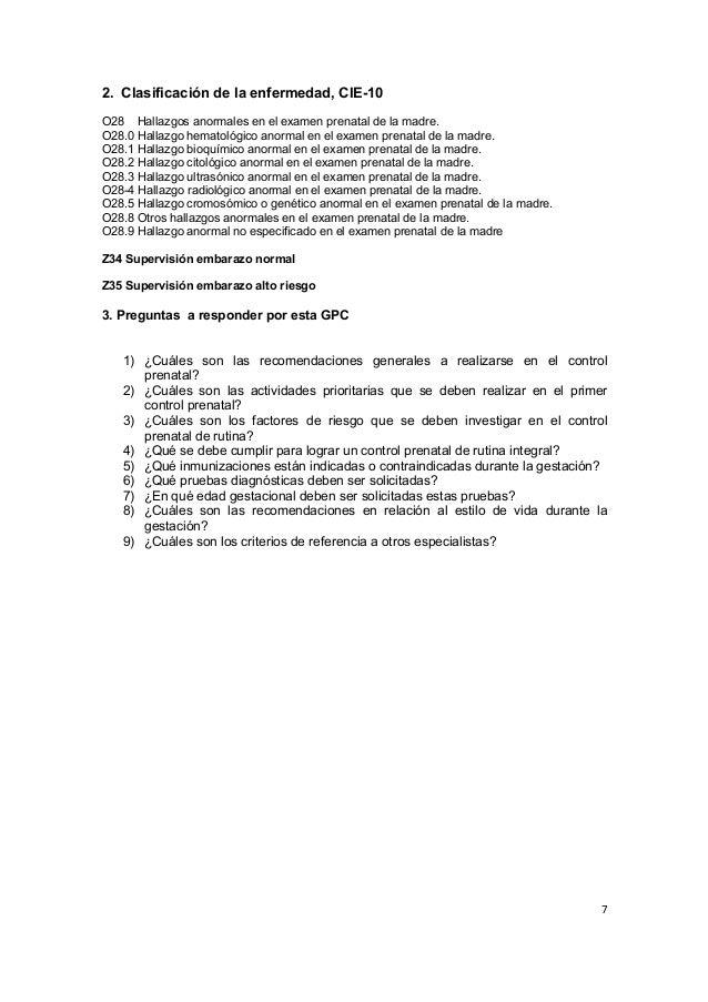 7      2. Clasificación de la enfermedad, CIE-10 O28 Hallazgos anormales en el examen prenatal de la madre. O28...