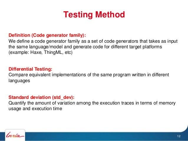 Testing Method 12 Definition (Code generator family): We define a code generator family as a set of code generators that t...